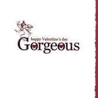 Valentines - Happy Valentines Day Gorgeous - Card